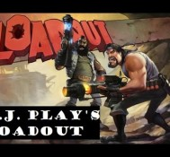 AJ Plays: Loadout