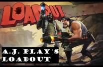 AJ Plays: Loadout